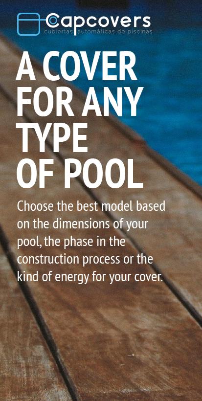 CINCO CUBIERTAS PARA CADA NECESIDAD. Elige según las dimensiones de su piscina, la fase de construcción o el tipo de energía suministrada.